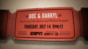 Photo Credit: ESPN Films. Doc and Darryl on ESPN's debut on Thursday, July 14, 2016.